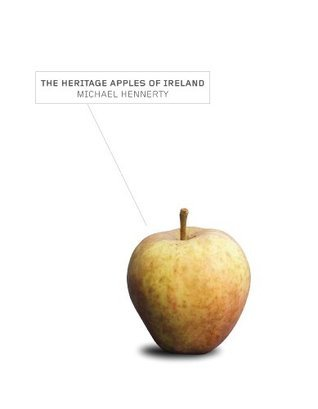The Heritage Apples Of Ireland  by  Michael Hennerty