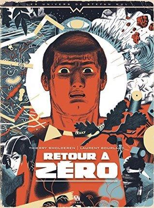 Retour à zéro  by  Thierry Smolderen