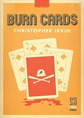 Burn Cards Christopher  Irvin