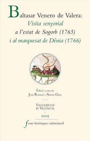 Visita senyorial a lEstat de Sogorb (1715) i al Marquesat de Dénia (1766) (Catalan Edition) Baltasar Venero de Valera