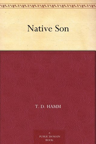 Native Son T.D. Hamm