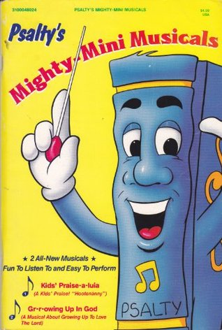 Psaltys Mighty-mini Musicals  by  Ernie & Debby Rettino