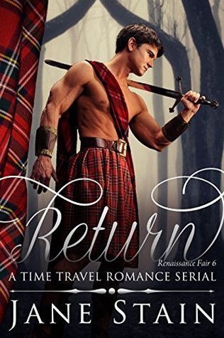 Return: A Time Travel Romance Serial (Renaissance Fair Book 6) Jane Stain