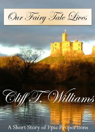 Our Fairy Tale Lives Cliff T. Williams