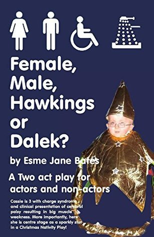 Female, Male, Hawkings or Dalek?  by  Esme Bates