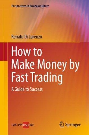 How to Make Money Fast Trading by Renato Di Lorenzo