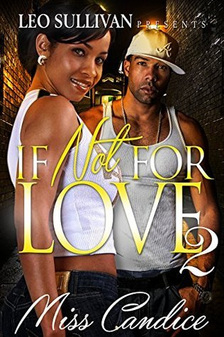 If Not For Love 2  by  Miss Candice