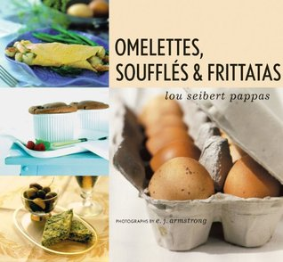 Omelettes, Souffles & Frittatas Lou Seibert