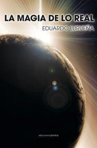 La magia de lo real  by  Eduardo Lurueña