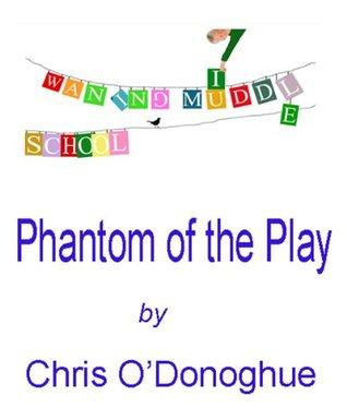 Phantom of the Play Chris ODonoghue