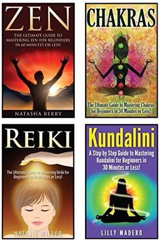 Chakras: Chakras, Zen, Reiki and Kundalini 4 in 1 Box Set: Book 1: Chakras + Book 2: Zen + Book 3: Reiki + Book 4: Kundalini  by  Jenny Porterson