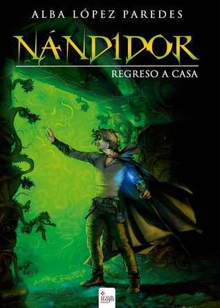 Regreso a casa (Nándidor, #2)  by  Alba López Paredes