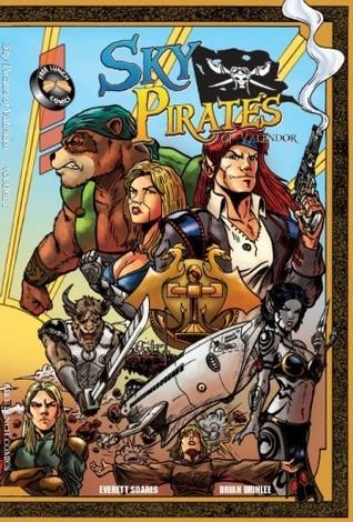 Sky Pirates of Valendor Volume One  by  Everett Soares