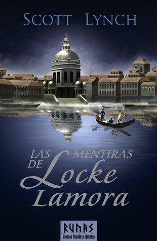 Las Mentiras De Locke Lamora (Las Cronicas De Los Caballeros Bastardos, #1) Scott Lynch