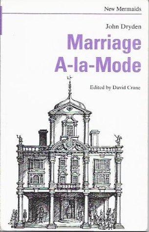 Marriage A La Mode  by  John Dryden