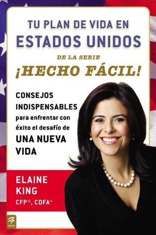 Tu plan de vida en Estados Unidos ¡Hecho fácil!  by  Elaine King