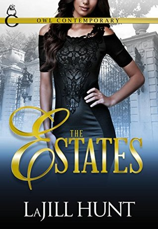 The Estates  by  LaJill Hunt