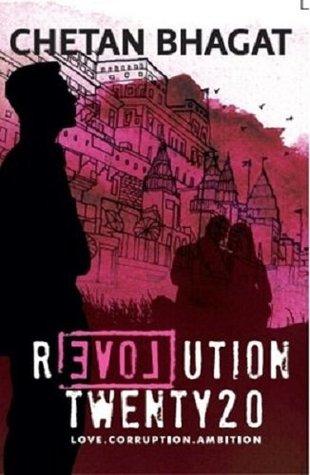 Revolution Twenty20 : Love . Corruption. Ambition  by  Chetan Bhagat