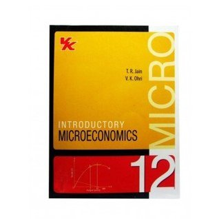 Introductory Microeconomics - Class XII  by  T.R. Jain