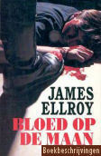 Bloed op de maan (Lloyd Hopkins, #1) James Ellroy