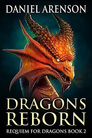 Dragons Reborn (Requiem for Dragons Book 2)  by  Daniel Arenson
