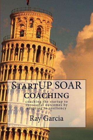 StartUP SOAR Coaching Ray Garcia