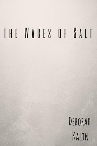The Wages of Salt Deborah Kalin