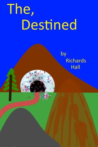 The, Destined  by  Richards Hall