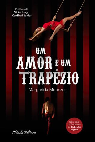 Um Amor e Um Trapézio  by  Margarida Menezes
