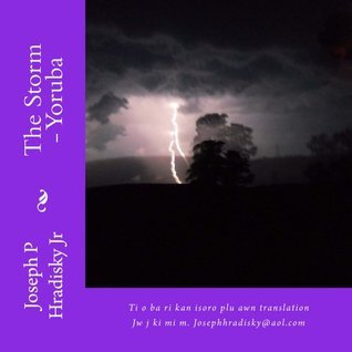 The Storm - Yoruba  by  Joseph P Hradisky Jr