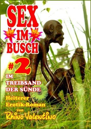 Sex Im Busch 1-3 Sammelband: Heiterer Erotik-Roman Von Rhino Valentino  by  Rhino Valentino