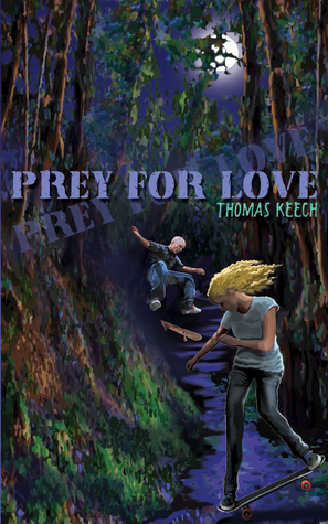 Prey for Love Thomas Keech