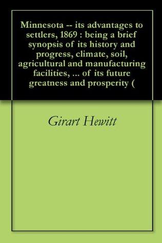 Minnesota Its Advantages to Settlers Girart Hewitt