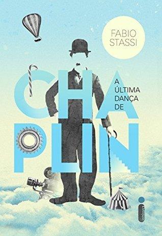 A última dança de Chaplin Fabio Stassi