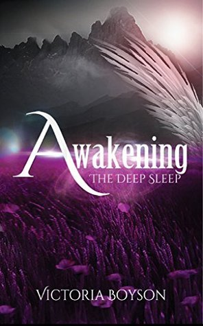 Awakening: The Deep Sleep (The Deep Sleep Trilogy Book 1)  by  Victoria Boyson