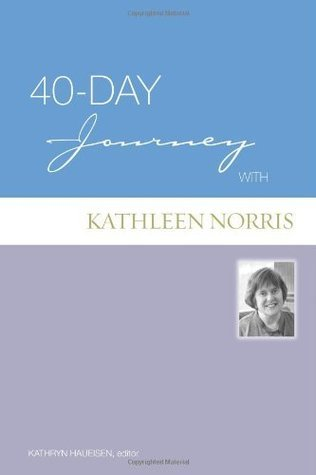 40-Day Journey  by  Kathleen Norris