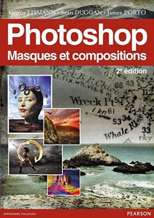 Photoshop, Masques et compositions  by  Sean Duggan