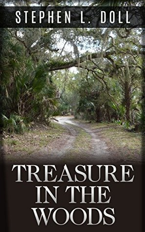 Treasure In The Woods  by  Stephen L. Doll