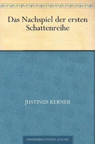 Das Nachspiel der ersten Schattenreihe oder König Eginhard  by  Justinus Kerner