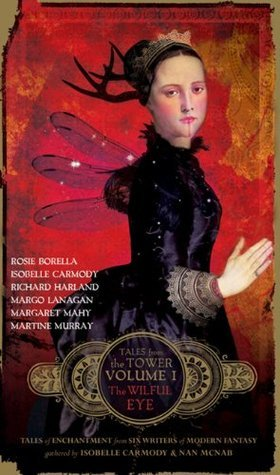 The Wilful Eye (Tales from the Tower #1)  by  Isobelle Carmody