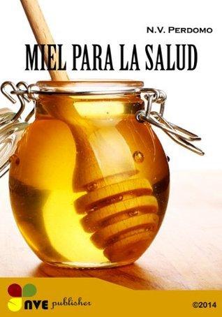 Propiedades de la miel de abeja  by  N.V. Perdomo