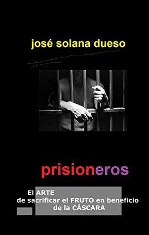 Prisioneros  by  Jose Solana Dueso