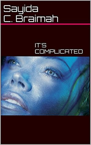 ITS COMPLICATED  by  Carolyn Braimah