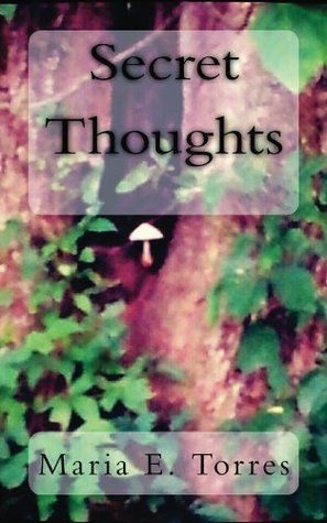 Secret Thoughts Maria E Torres