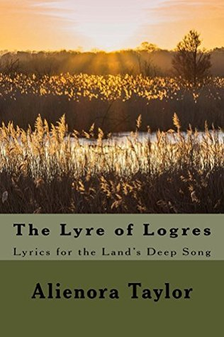 The Lyre of Logres  by  alienora taylor