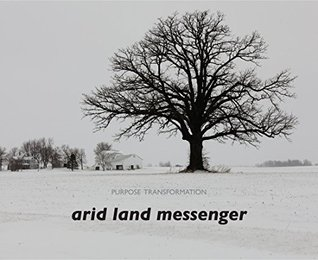 Purpose Transformation arid land messenger
