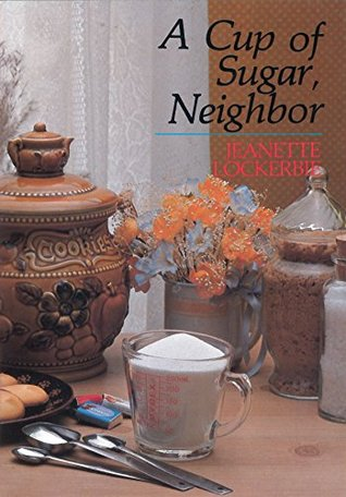 A Cup of Sugar, Neighbor (Quiet Time Books For Women) Jeanette Lockerbie
