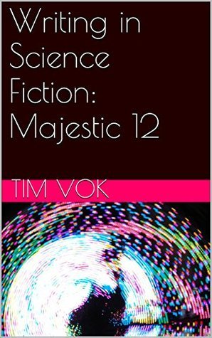 Writing in Science Fiction: Majestic 12  by  Tim Vok