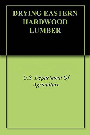DRYING EASTERN HARDWOOD LUMBER  by  U.S. Department of Agriculture