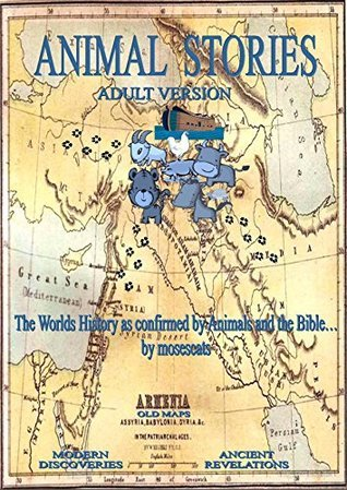 Animal Stories: The Worlds History as confirmed Animals and the Bible. by Joseph Ancion